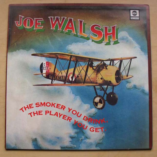 JOE WALSH - The Smoker You Drink...the Player You Get
