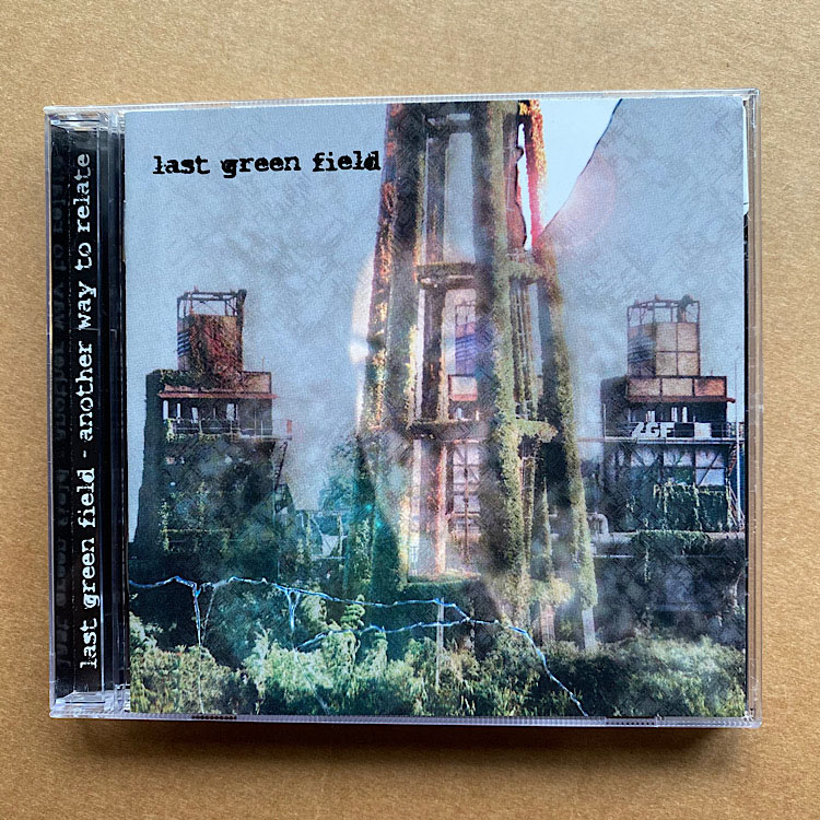 LAST GREEN FIELD - ANOTHER WAY TO RELATE